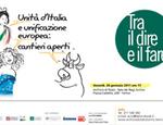 """""""Tra il dire e il fare. Unità d'Italia e unificazione europea"""